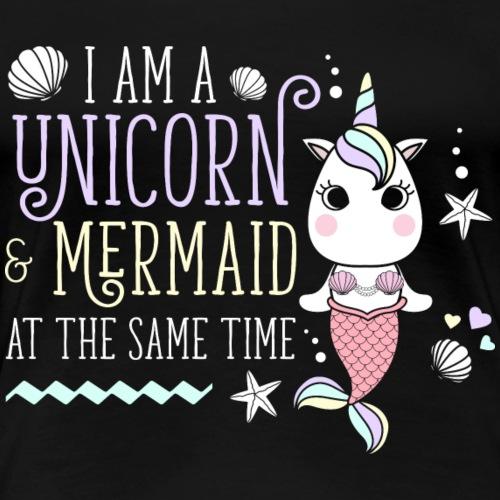 I am a Unicorn & Mermaid Einhorn Meerjungfrau - Frauen Premium T-Shirt