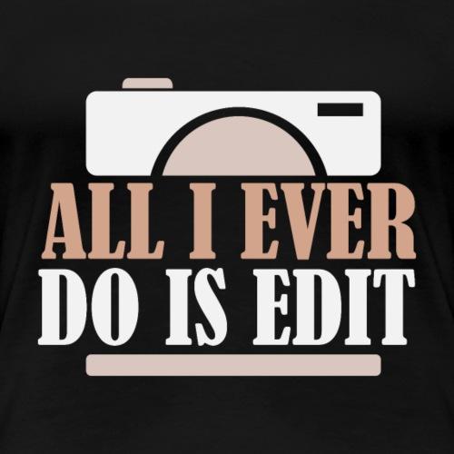 Funny Photography Shirt - Frauen Premium T-Shirt