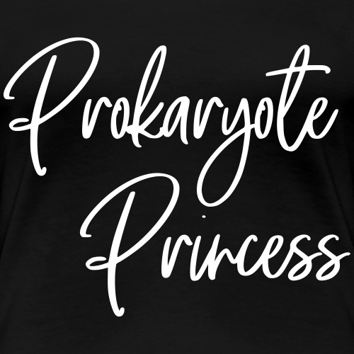 Prokaryote Princess - Women's Premium T-Shirt