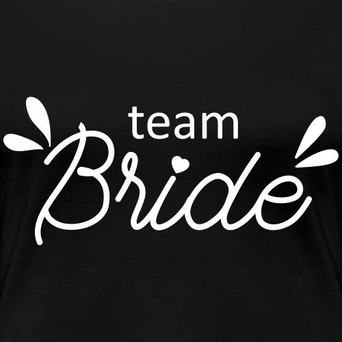 Team bride - T-shirt Premium Femme