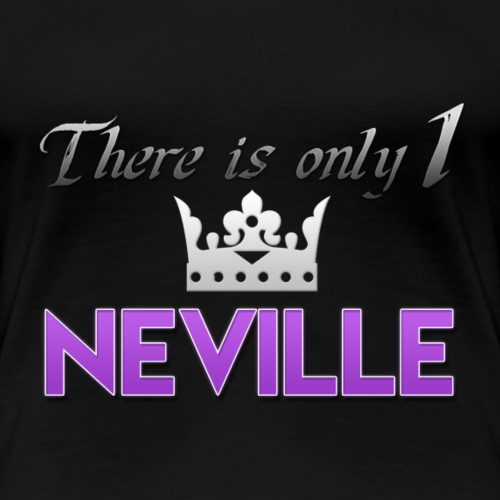 There is only 1 KING NEVILLE - Frauen Premium T-Shirt