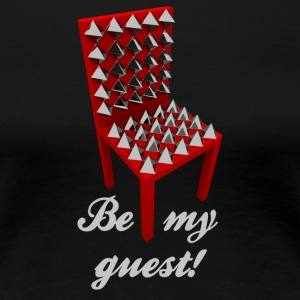 Be my guest! (Emergency) - Women's Premium T-Shirt