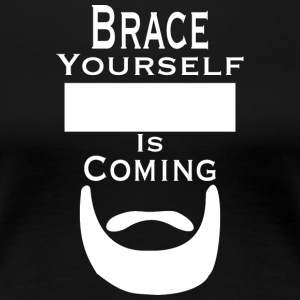Brace selv ... Is Coming - Premium T-skjorte for kvinner