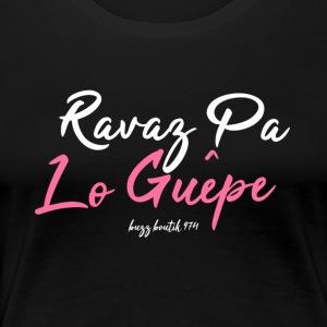 Ravaz pa lo guepe - T-shirt Premium Femme