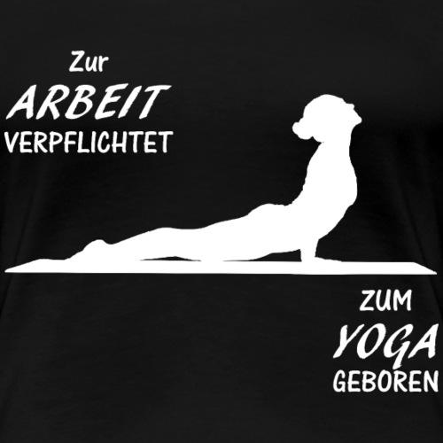 ZUM YOGA GEBOREN - Frauen Premium T-Shirt