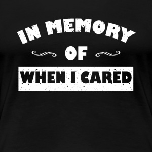 In memory ... funny sayings - Women's Premium T-Shirt