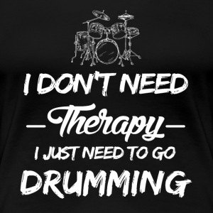 Drums play as a therapy - Women's Premium T-Shirt