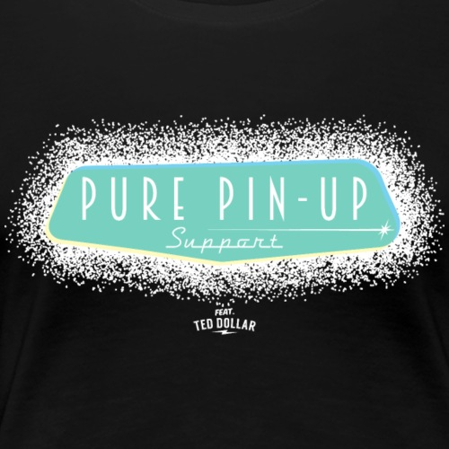 Pure Pin-Up support - T-shirt Premium Femme