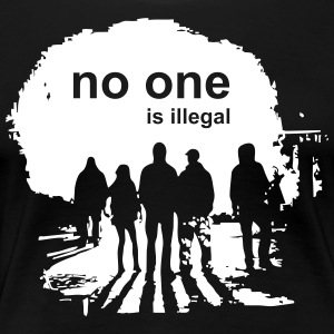 no one is illegal - Women's Premium T-Shirt
