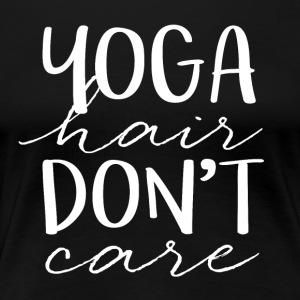 YOGA hair do not care - Women's Premium T-Shirt