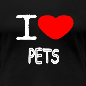 I LOVE PETS - Women's Premium T-Shirt