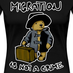 Migration Is Not A Crime - Women's Premium T-Shirt