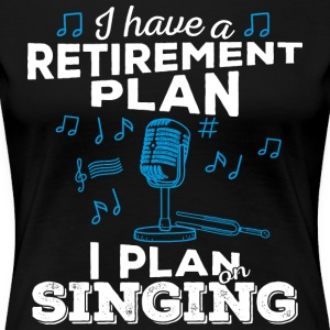 Retirement plan sang (lys) - Premium T-skjorte for kvinner