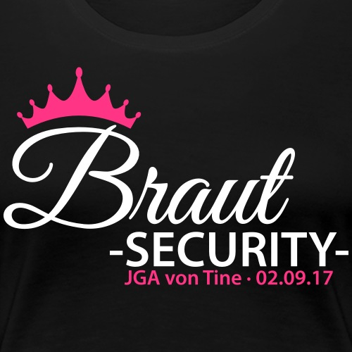 BRAUT SECURITY DESIGN - Frauen Premium T-Shirt