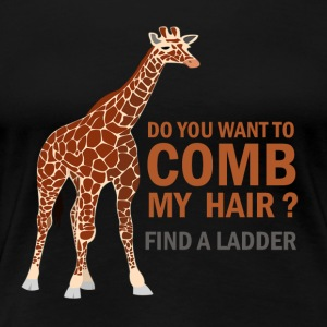 GIRAFE, DO YOU WANT TO COMB MY HAIR? - Women's Premium T-Shirt