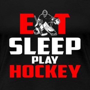 Eat, sleep, play hockey - Women's Premium T-Shirt