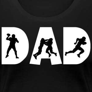 Football Dad - Vrouwen Premium T-shirt