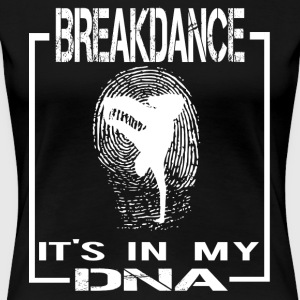 BREAKDANCE DNA ENGELSKA - Premium-T-shirt dam