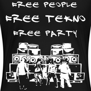 Free people - Free tekno - Free party - Frauen Premium T-Shirt