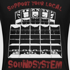 support your local soundsystem - Frauen Premium T-Shirt