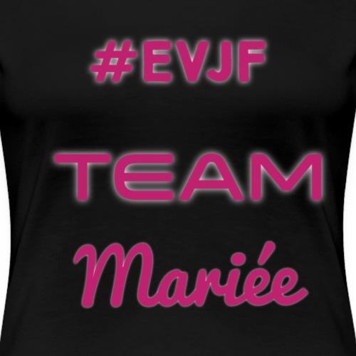 Evjf team mariée - T-shirt Premium Femme