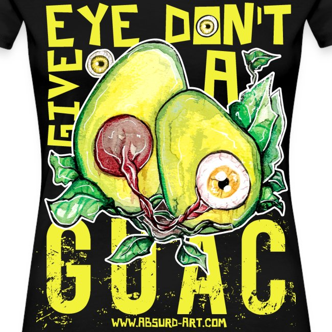 """Eye don't give a Guac"", von Absurd ART"