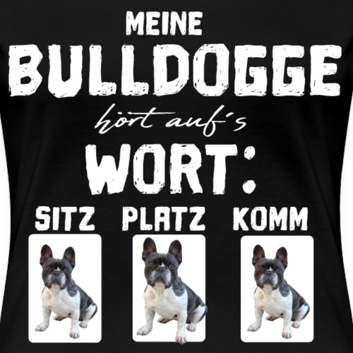 Französische Bulldogge french bulldog FRENCHIE - Frauen Premium T-Shirt