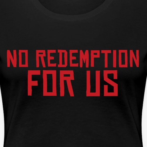No Redemption for Us