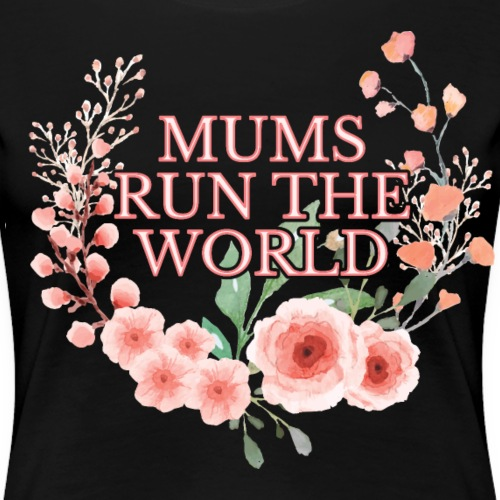 Mums run the world - Frauen Premium T-Shirt