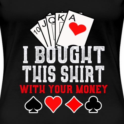 Poker,Geld,Shirt - Frauen Premium T-Shirt