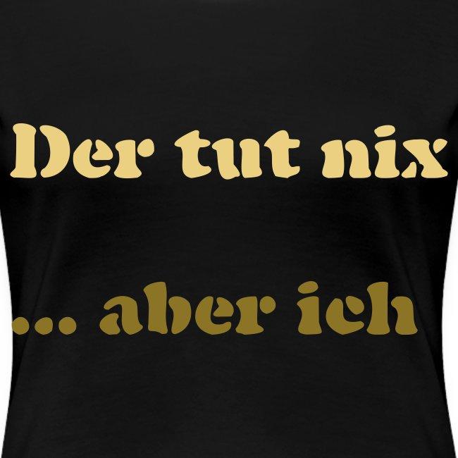Der tut nix/was