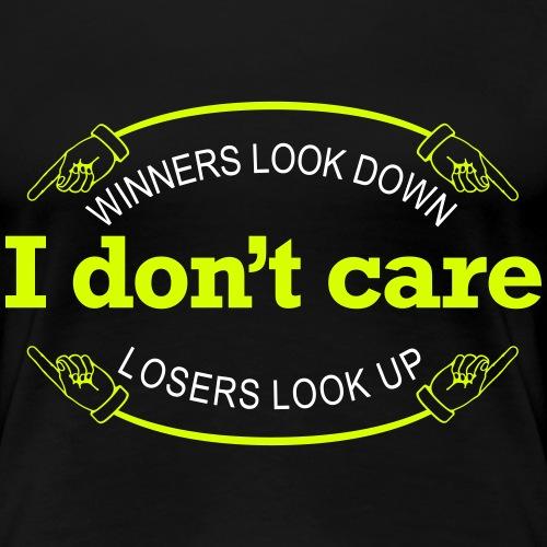 Winners Looks Down Losers Looks Up - Dame premium T-shirt
