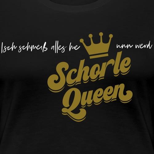 Isch schmeiß alles hie unn werd Schorle Queen - V2 - Frauen Premium T-Shirt