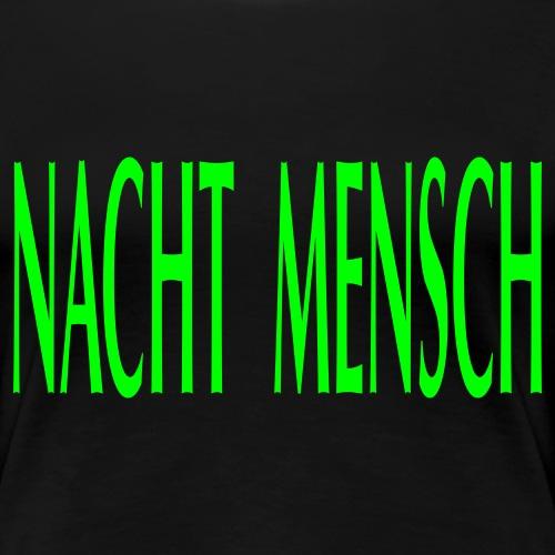 NACHTMENSCHEN TRAGEN DAS - Frauen Premium T-Shirt