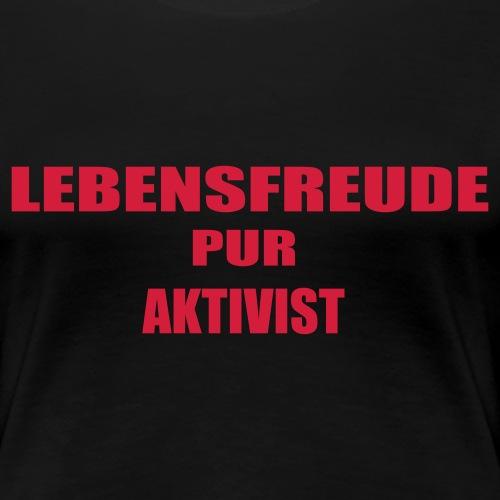 lebensfreude_pur_aktivistai_button - Frauen Premium T-Shirt