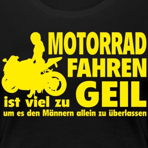 Motorrad fahren - Frauen Premium T-Shirt