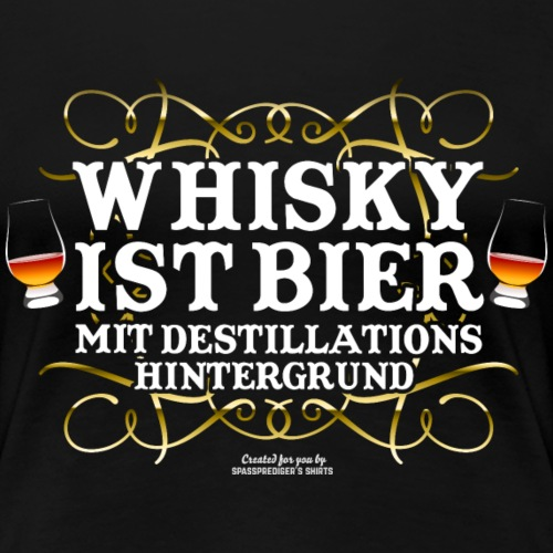 Whisky ist Bier T-Shirt Design - Women's Premium T-Shirt