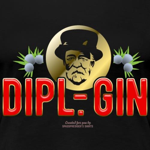 Gin T Shirt Design Dipl.-Gin - Frauen Premium T-Shirt