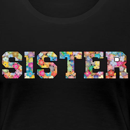 Sister Schwester beste Freundin Geschenkidee - Frauen Premium T-Shirt