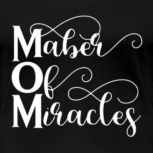 Maker of Miracles (weiss) - Frauen Premium T-Shirt