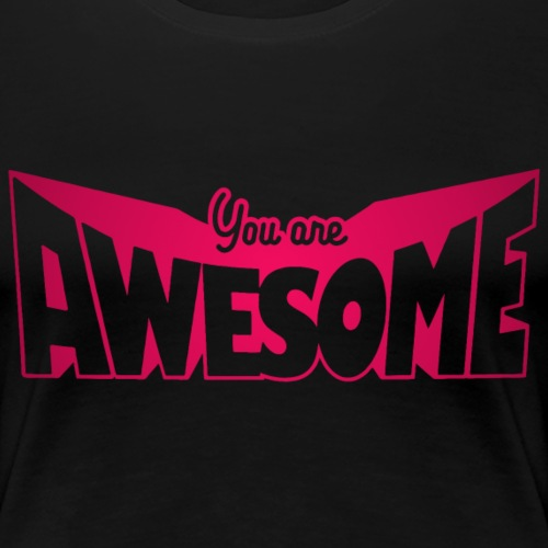 You are awesome - Premium-T-shirt dam