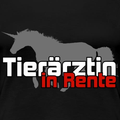 Tierärztin Rente Pension Veterinär Ruhestand - Frauen Premium T-Shirt