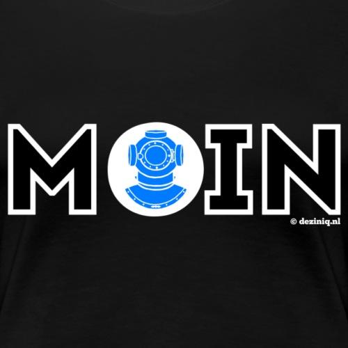 Moin - Vrouwen Premium T-shirt