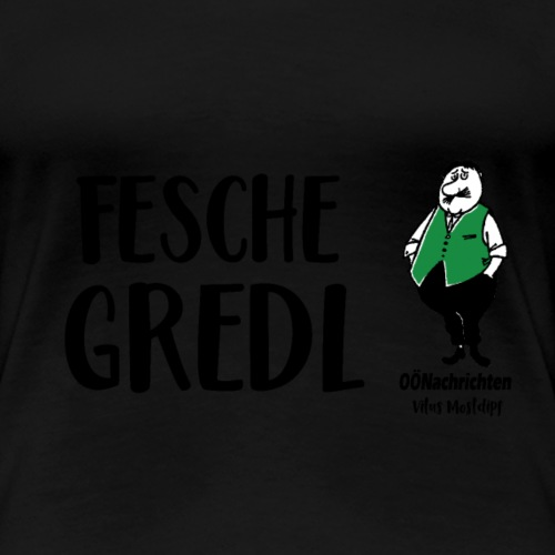 Fesche Gredl - Vitus Mostdipf - Frauen Premium T-Shirt