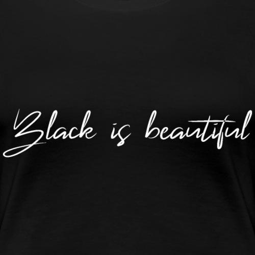 black is beautiful - Frauen Premium T-Shirt