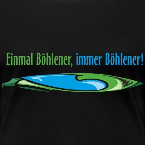 Böhlener - Frauen Premium T-Shirt