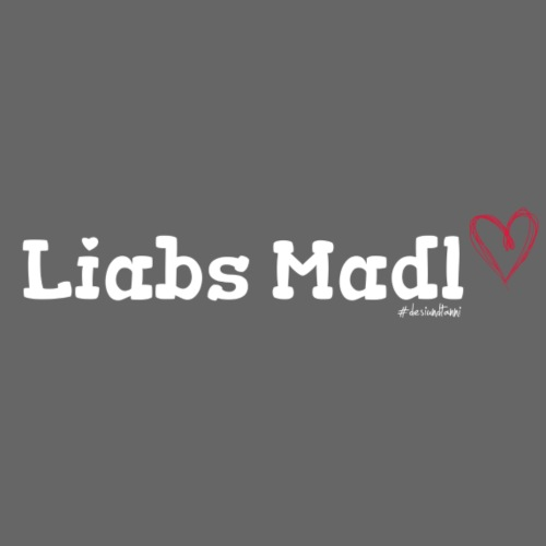 Liabs Madl - Frauen Premium T-Shirt