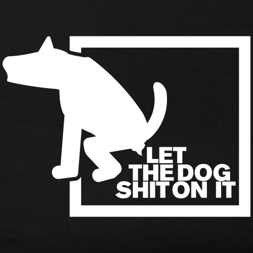 LET THE DOG SHIT ON IT - Daniel B. aus SG Special - Frauen Premium T-Shirt
