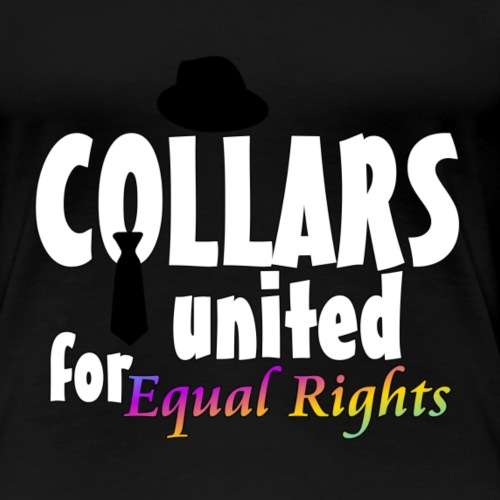 Collars For Equal Rights White Collar Shirts - Women's Premium T-Shirt