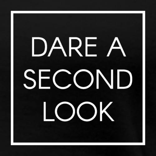 Dare a second look - Frauen Premium T-Shirt